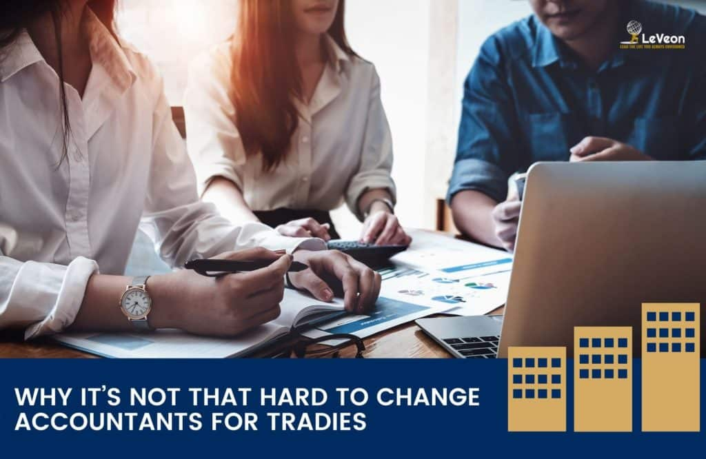 why its not that hard to change accountants for tradies