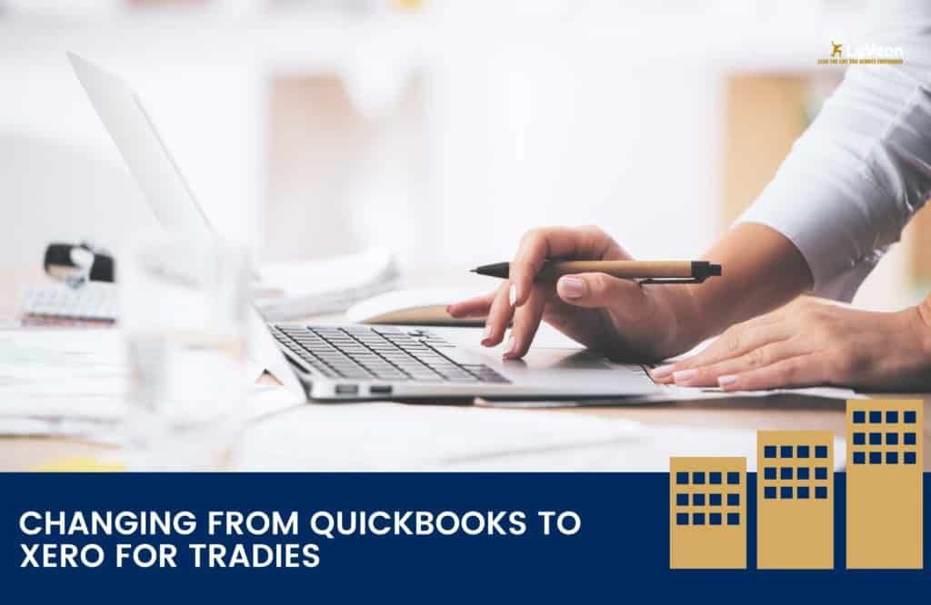 Changing from Quickbooks to Xero for Tradies.