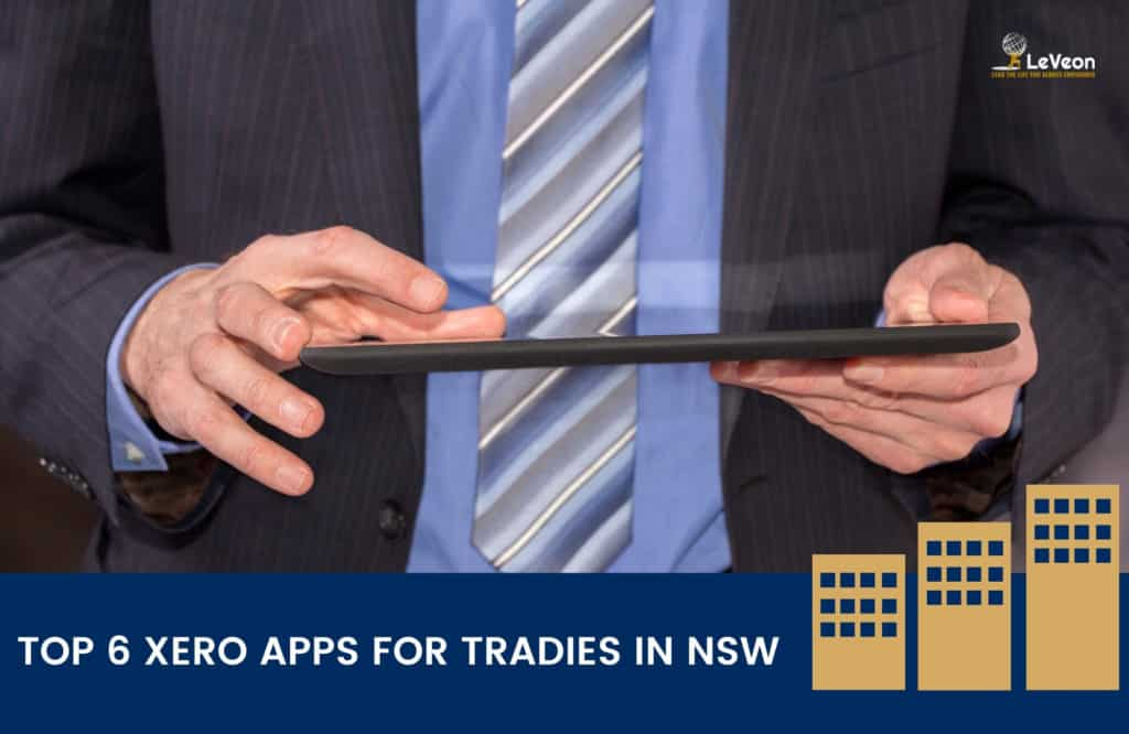 Top 6 Xero Apps for Tradies in NSW