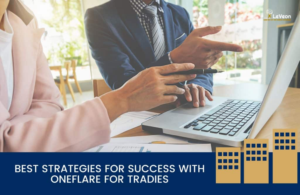 Best Strategies for Success with Oneflare for Tradies