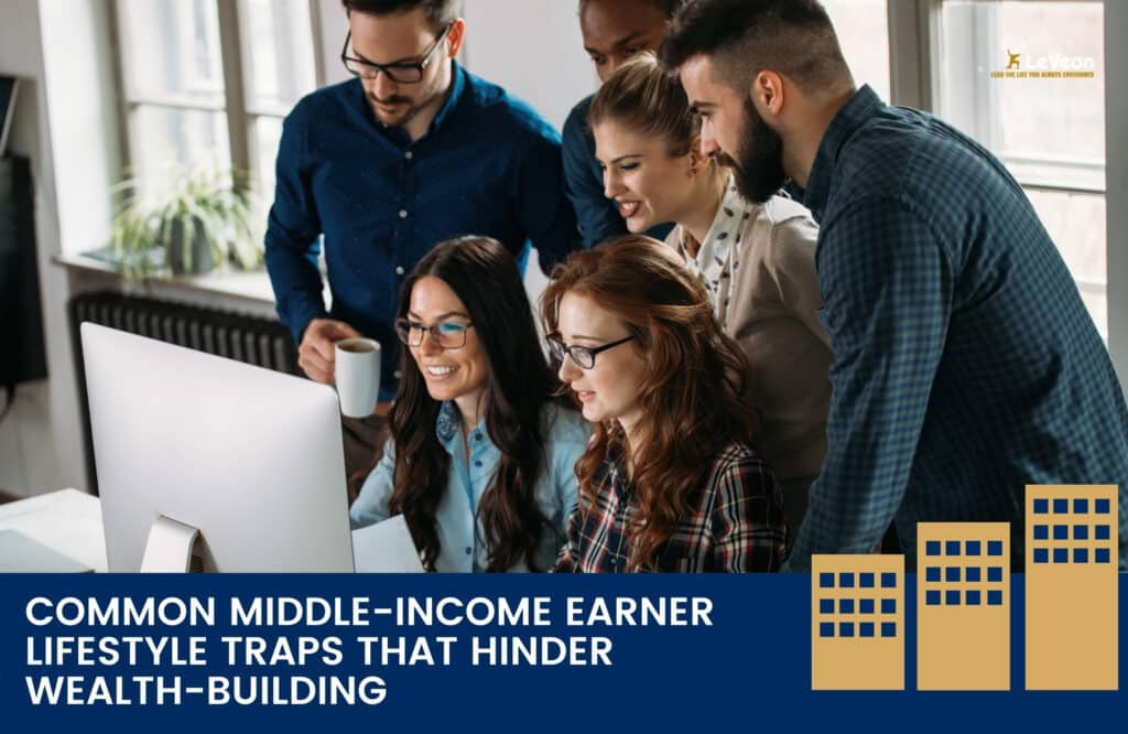 Common Middle-Income Earner Lifestyle Traps That Hinder Wealth-Building